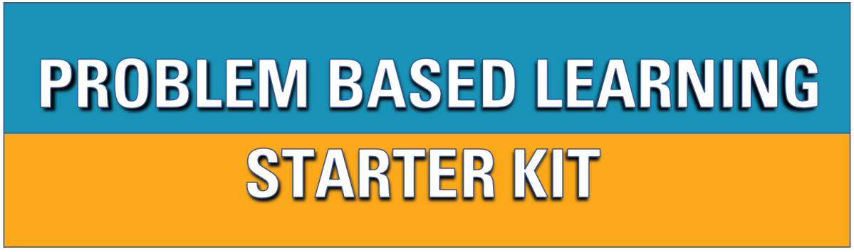 A Problem Based Learning Starter Kit